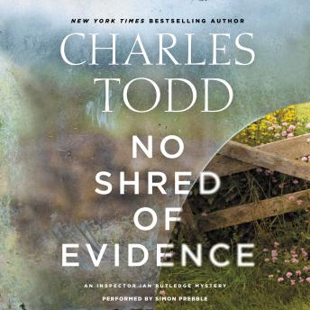 No Shred of Evidence: An Inspector Ian Rutledge Mystery, Charles Todd