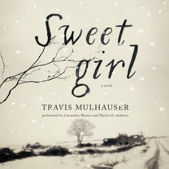 Sweetgirl: A Novel, Travis Mulhauser