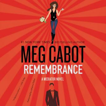 Remembrance: A Mediator Novel, Meg Cabot