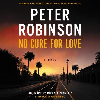 No Cure for Love: A Novel, Peter Robinson