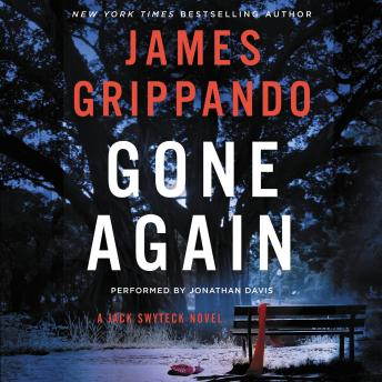 Gone Again: A Jack Swyteck Novel, James Grippando