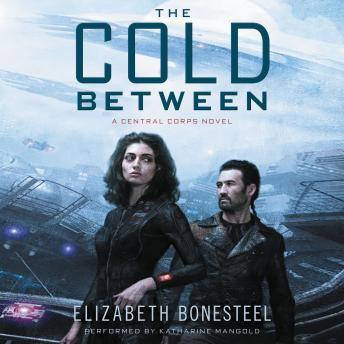 Cold Between: A Central Corps Novel, Elizabeth Bonesteel