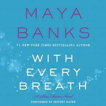With Every Breath: A Slow Burn Novel, Maya Banks