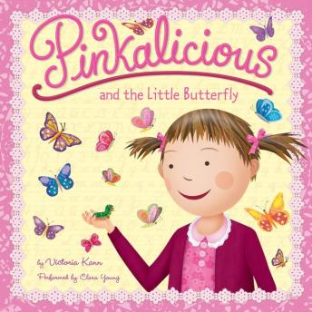 Pinkalicious and the Little Butterfly, Victoria Kann