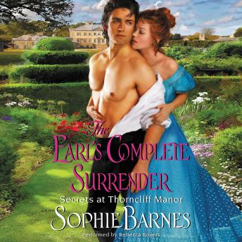 Earl's Complete Surrender: Secrets at Thorncliff Manor, Sophie Barnes