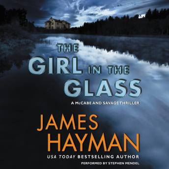 Girl in the Glass: A McCabe and Savage Thriller, James Hayman