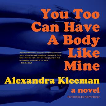 You Too Can Have a Body Like Mine: A Novel