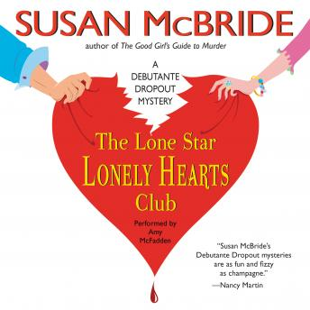 Lone Star Lonely Hearts Club: A Debutante Dropout Mystery, Susan McBride