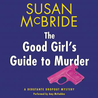 Good Girl's Guide to Murder: A Debutante Dropout Mystery, Susan McBride