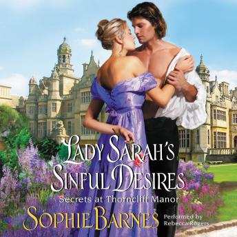 Lady Sarah's Sinful Desires: Secrets at Thorncliff Manor