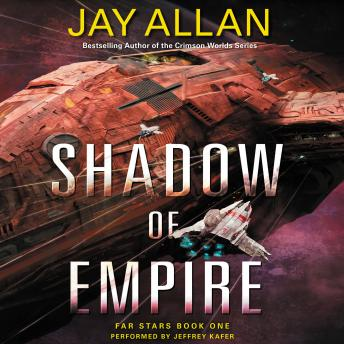 Shadow of Empire: Far Stars Book One, Jay Allan