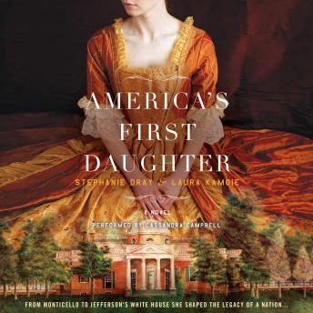 America's First Daughter: A Novel, Laura Kamoie, Stephanie Dray