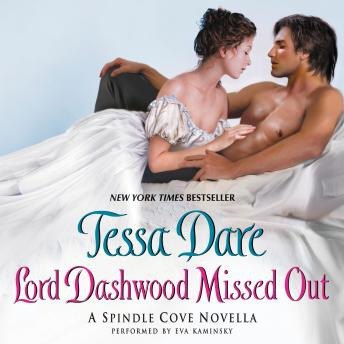Lord Dashwood Missed Out: A Spindle Cove Novella, Tessa Dare