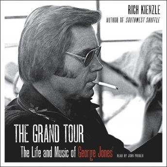 Grand Tour: The Life and Music of George Jones, Rich Kienzle