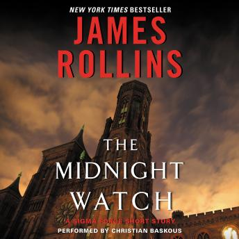 Midnight Watch: A Sigma Force Short Story, James Rollins