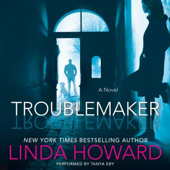 Troublemaker: A Novel, Linda Howard