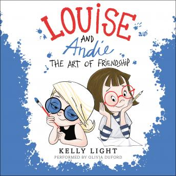 Louise and Andie: The Art of Friendship, Kelly Light