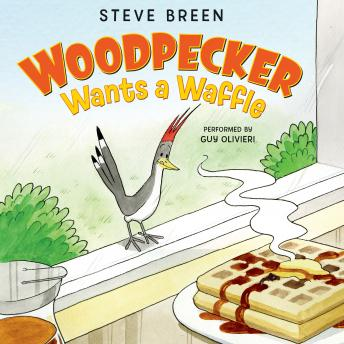 Woodpecker Wants a Waffle, Steve Breen