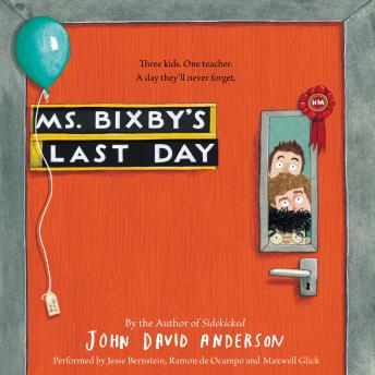 Ms. Bixby's Last Day, Audio book by John David Anderson