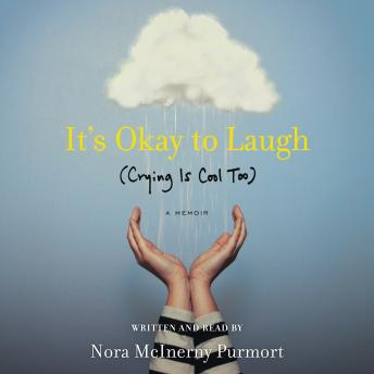 It's Okay to Laugh: (Crying is Cool Too), Nora McInerny Purmort