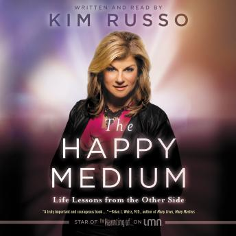 Happy Medium: Life Lessons from the Other Side, Kim Russo
