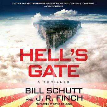 Hell's Gate: A Thriller, J. R. Finch, Bill Schutt