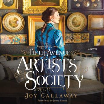 Fifth Avenue Artists Society: A Novel, Joy Callaway