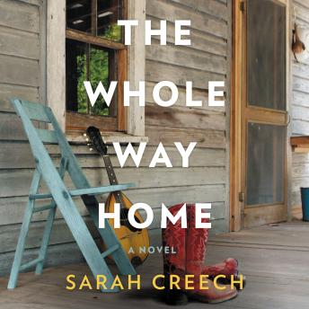 Whole Way Home: A Novel, Sarah Creech