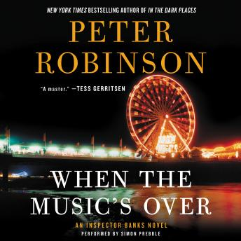 When the Music's Over: An Inspector Banks Novel, Peter Robinson