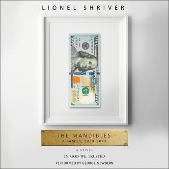 Mandibles: A Family, 2029-2047, Lionel Shriver