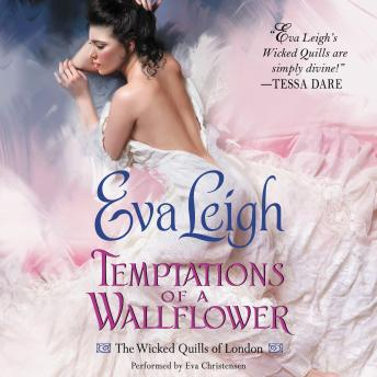 Temptations of a Wallflower: The Wicked Quills of London, Eva Leigh