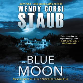 Blue Moon: Mundy's Landing Book Two, Wendy Corsi Staub