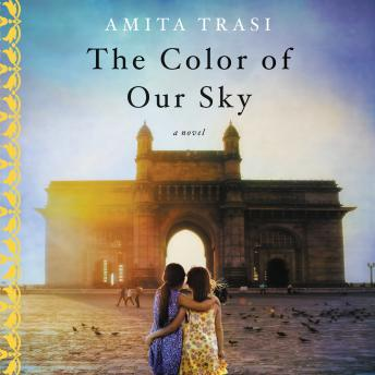 Color of Our Sky: A Novel, Amita Trasi