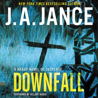 Downfall: A Brady Novel of Suspense, J. A. Jance