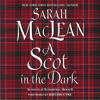 Scot in the Dark: Scandal & Scoundrel, Book II, Sarah MacLean