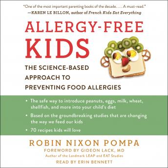 Allergy-Free Kids: The Science-Based Approach to Preventing Food Allergies, Robin Nixon Pompa