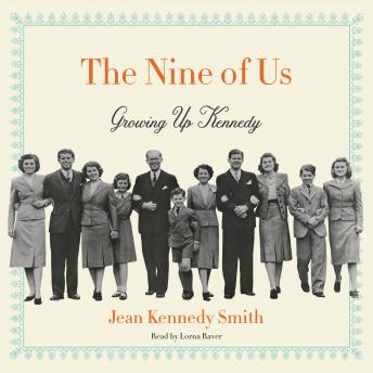 Nine of Us: Growing Up Kennedy, Jean Kennedy Smith