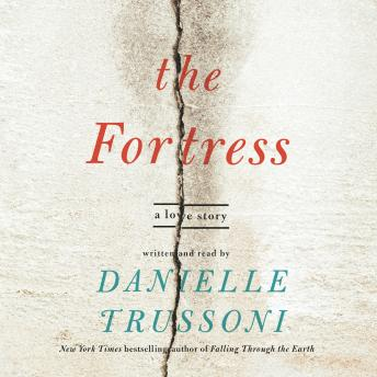 Fortress: A Love Story, Danielle Trussoni