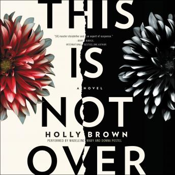 This Is Not Over: A Novel, Holly Brown