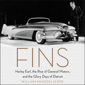 Download Fins: Harley Earl, the Rise of General Motors, and the Glory Days of Detroit by William Knoedelseder