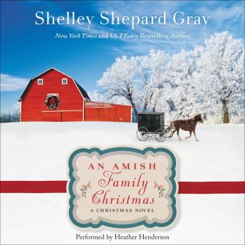 Amish Family Christmas: A Charmed Amish Life Christmas Novel, Shelley Shepard Gray