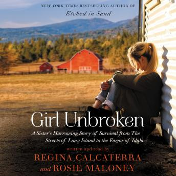Girl Unbroken: A Sister's Harrowing Story of Survival from The Streets of Long Island to the Farms of Idaho sample.
