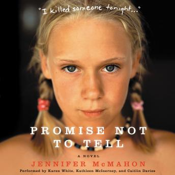 Promise Not to Tell: A Novel, Jennifer McMahon