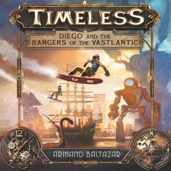 Timeless: Diego and the Rangers of the Vastlantic, Armand Baltazar