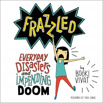 Frazzled: Everyday Disasters and Impending Doom, Booki Vivat