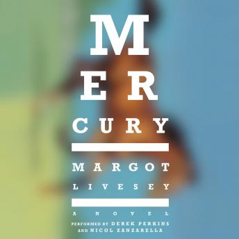 Mercury: A Novel, Margot Livesey