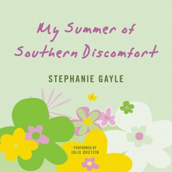 My Summer of Southern Discomfort: A Novel, Stephanie Gayle