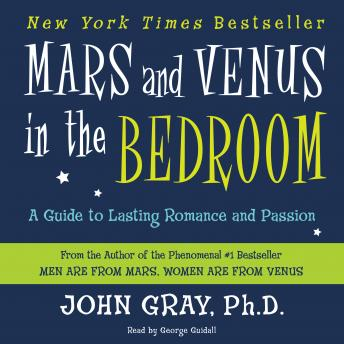 Mars and Venus in the Bedroom: A Guide to Lasting Romance and Passion, John Gray
