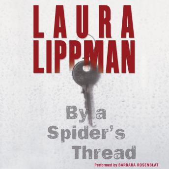 By a Spider's Thread: A Tess Monaghan Novel, Laura Lippman