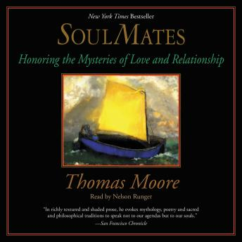 Soul Mates: Honoring the Mysteries of Love and Relationships